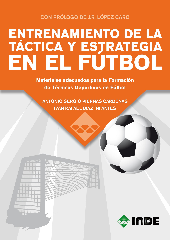 EDITORIAL INDE - ENTRENAMIENTO DE LA TÁCTICA Y ESTRATEGIA EN EL FÚTBOL f0456da8bbbfc